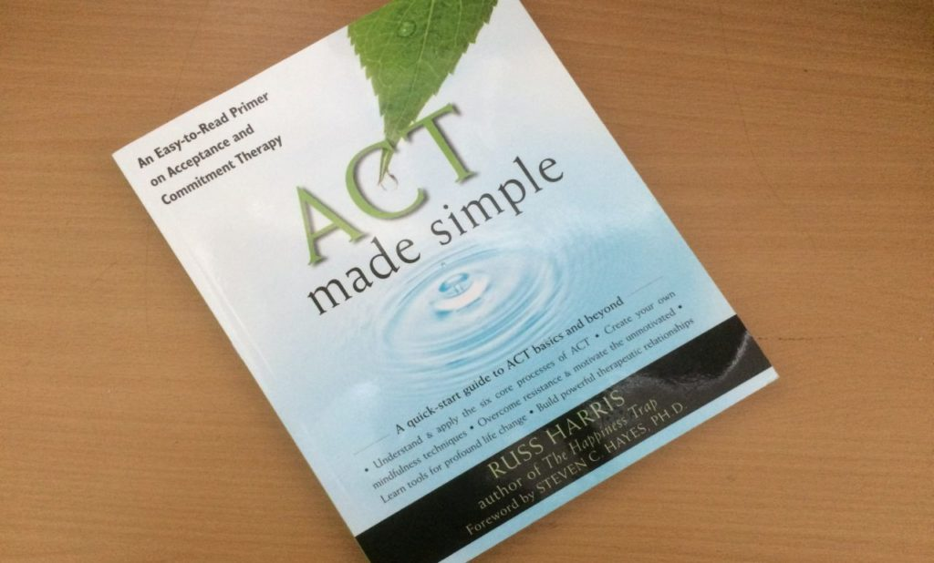ACT Made Simple Acceptance Commitment Therapy Russ Harris Release Hypnosis Counselling Hypnotherapy Melbourne St Kilda Rd
