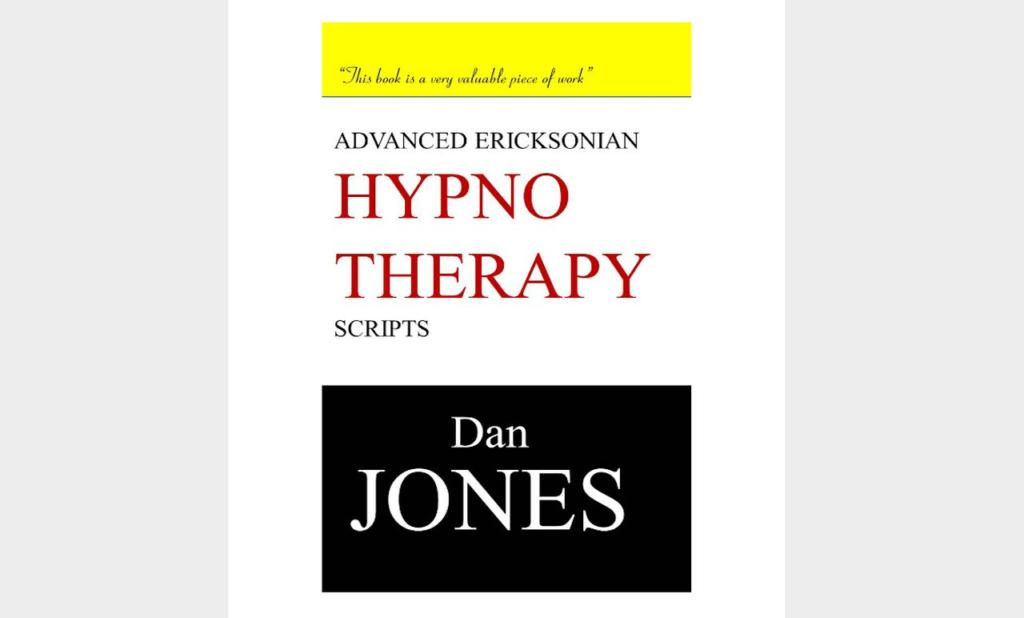 Advanced Ericksonian Scripts Dan Jones Release Hypnosis Melbourne Hypnotherapy Counselling Scripts