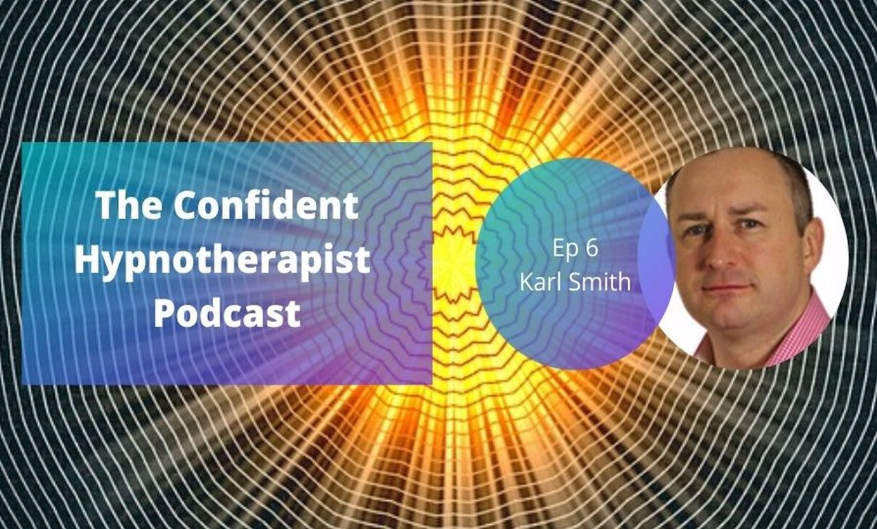 The Confident Hypnotherapist Podcast chats with Karl Smith ...