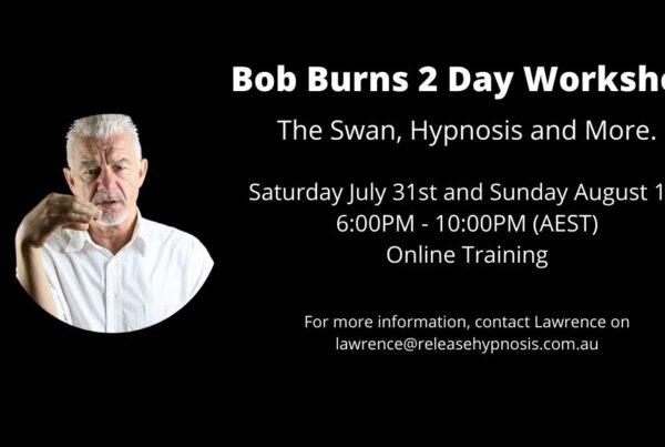 Bob Burns The Swan 2 Day Workshop Online Hypnosis Hypnotherapy Release Melbourne Australia Online